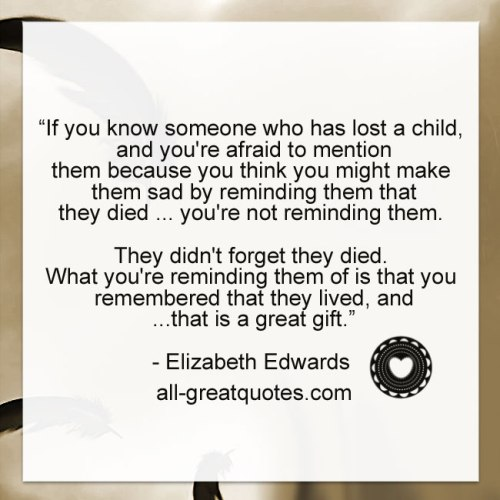 If-you-know-someone-who-has-lost-a-child-and-youre-afraid-grieflossquote